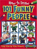 101 Funny People (How to Draw)