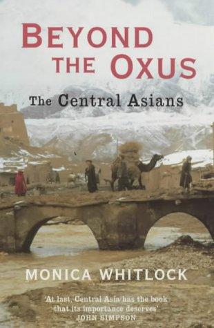 Beyond the Oxus