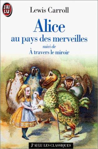 Alice Au Pays Des Merveilles ;(Suivi De) Á Travers Le Miroir