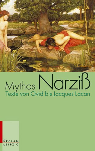 Mythos Narziß : Texte von Ovid bis Jacques Lacan