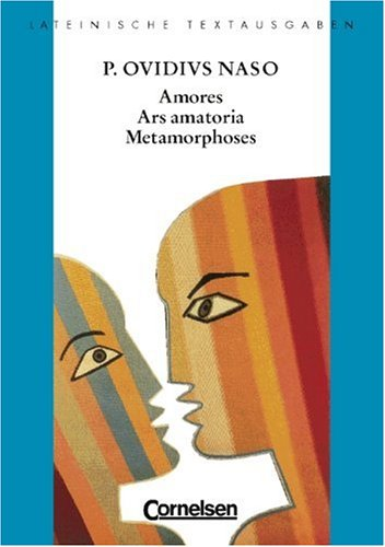Amores, Ars Amatoria, Metamorphoses [1]