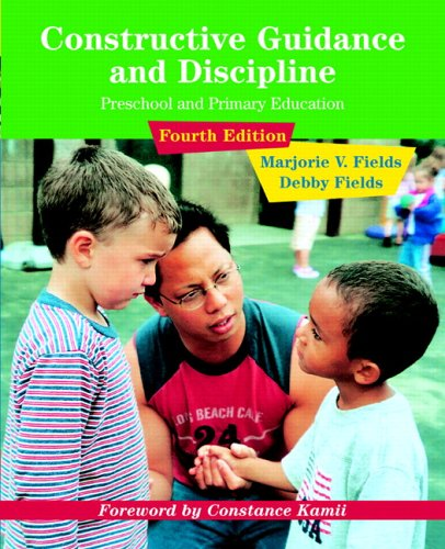 Constructive Guidance and Discipline: Preschool and Primary Education