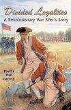 Divided Loyalties: A Revolutionary War Fifer's Story