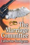 The Marriage Committee by Catherine Snodgrass