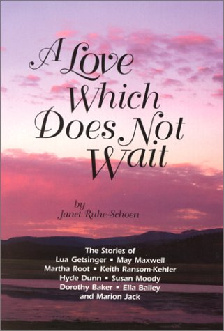 A Love Which Does Not Wait