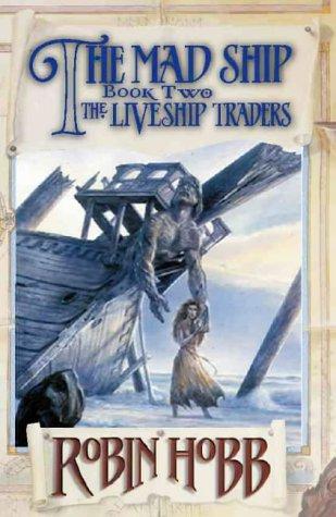 The Mad Ship (Liveship Traders, #2)