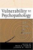 Vulnerability to Psychopathology: Risk across the Lifespan
