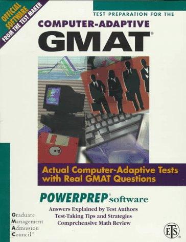 Test Preparation for the Computer-Adaptive Gmat: Actual Computer-Adaptive Tests With Real Gmat Questions : Powerprep Software