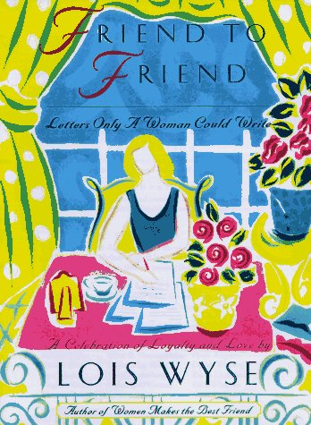 Friend to Friend: Letters Only a Women Could Write