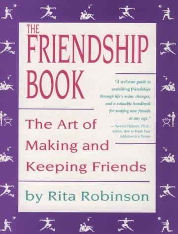 The Friendship Book: The Art of Making and Keeping Friends
