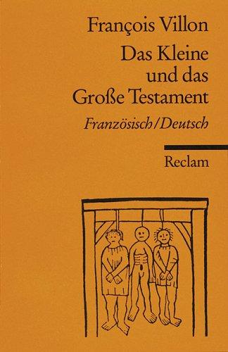 Das Kleine Und Das Große Testament. Französisch / Deutsch. (Lernmaterialien)