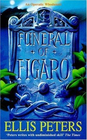 The Funeral of Figaro by Ellis Peters