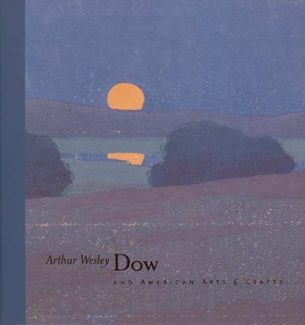Arthur Wesley Dow and the American Arts and Crafts Movement