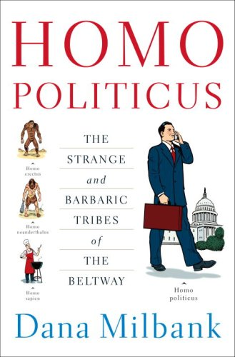 Homo Politicus: The Strange and Barbaric Tribes of the Beltway