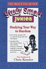 Study Smart Junior: Studying Your Way to Stardom (Princeton Review Series)