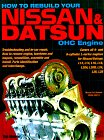 How to Rebuild Your Nissan & Datusn OHC Engine