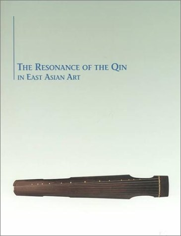 The Resonance of the Qin in East Asian Art