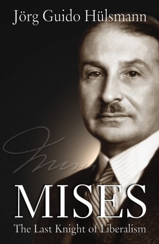 Mises: The Last Knight of Liberalism