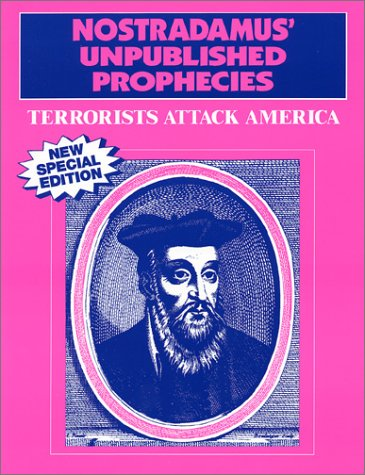 Nostradamus : Unpublished Prophecies Terrorists Attack America