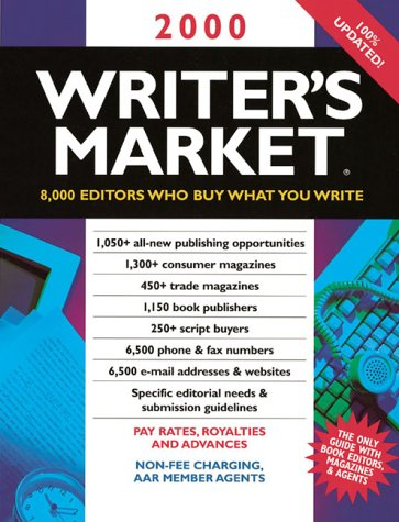 The Writer's Market: 8,000 Editors Who Buy What You Write