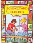 Schoolyard Ecology: Grades 3-6