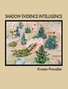 Shadow Evidence Intelligence