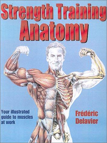 Strength Training Anatomy by Frédéric Delavier
