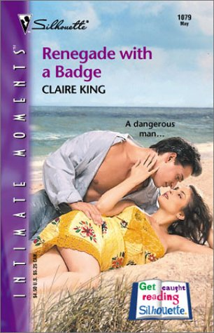 Renegade with a Badge by Claire King