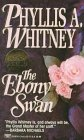 Ebony Swan by Phyllis A. Whitney