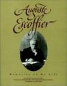 Auguste Escoffier: Memories of My Life