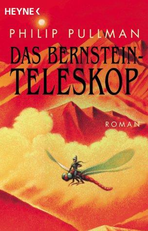 Das Bernstein-Teleskop (His Dark Materials, #3)