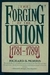 The Forging of the Union, 1781-1789 (New American Nation Series)