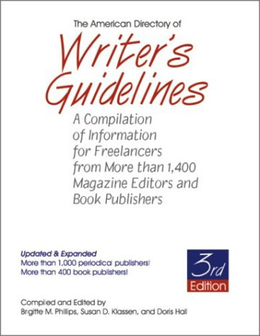 The American Directory of Writer's Guidelines: A Compilation of Information for Freelancers from More Than 1,400 Magazine Editors and Book Publishers