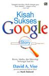 Kisah Sukses Google by David A. Vise