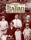 A Genealogist's Guide to Discovering Your Italian Ancestors