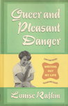 Queer and Pleasant Danger by Louise Rafkin