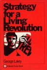 Strategy For A Living Revolution