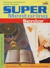 Super Mentoring Senior (Panduan Keislaman Untuk Remaja SMA)