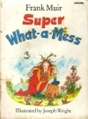 Super What-a-Mess