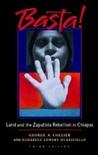 Basta!: Land And The Zapatista Rebellion In Chiapas