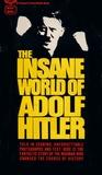 The Insane World of Adolf Hitler