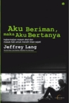 Aku Beriman, Maka Aku Bertanya by Jeffrey Lang