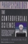 Parapsychology: The Controversial Science