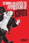 Six Hundred And Seventy Six Apparitions Of Killoffer