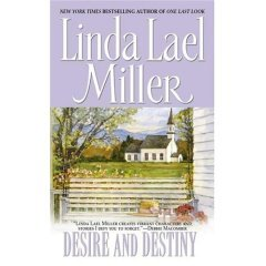 Desire and Destiny by Linda Lael Miller