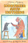 Mortimer Says Nothing (Arabel and Mortimer, #10-13)