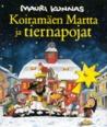 Koiramäen Martta ja tiernapojat by Mauri Kunnas