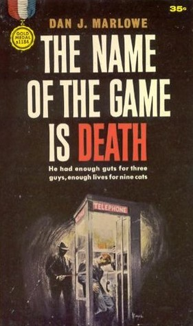 The Name of the Game Is Death by Dan J. Marlowe