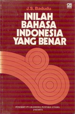 Inilah Bahasa Indonesia yang Benar by J.S. Badudu