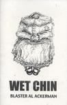 WET CHIN